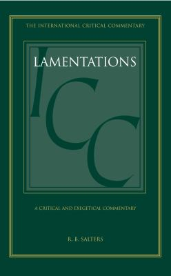 Lamentations (ICC) : A Critical and Exegetical Commentary