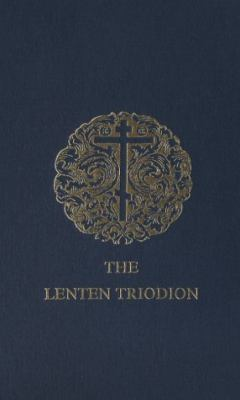 Lenten Triodion: The Service Books of the Orthodox Church