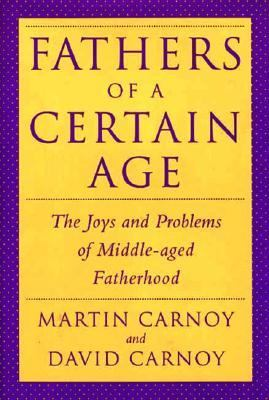 Fathers of a Certain Age: The Joys and Problems of Middle-Aged Fatherhood - Martin Carnoy - Hardcover