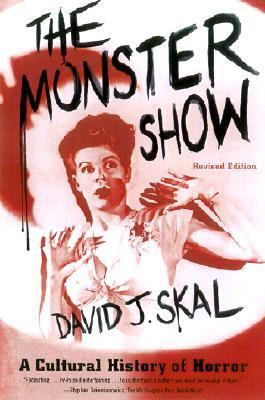 Monster Show A Cultural History of Horror