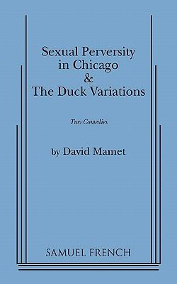 Sexual Perversity in Chicago and Duck Variations