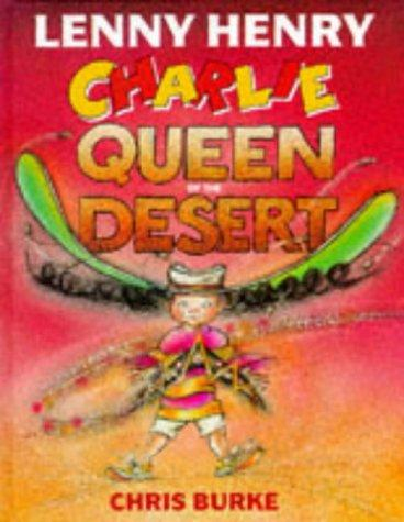 Charlie, Queen of the Desert