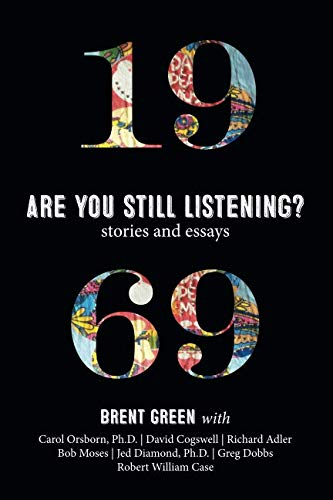 1969: Are You Still Listening?: Stories & Essays