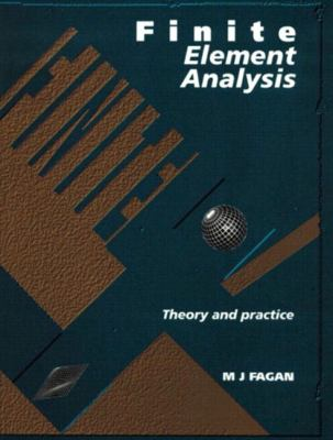 Finite Element Analysis Theory and Practice