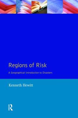 Regions of Risk: A Geographical Introduction to Disasters - Kenneth Hewitt - Paperback