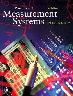 Principles of Measurement Systems - John P  1943- Bentley - Paperback - 3rd ed