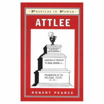 Attlee (Profiles in Power Series)