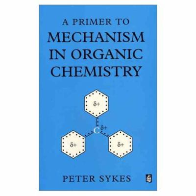 Primer to Mechanism in Organic Chemistry