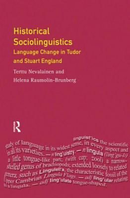 Historical Sociolinguistics Language Change in Tudor and Stuart England