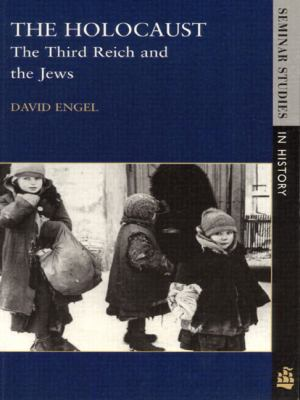 The Holocaust: The Third Reich and the Jews
