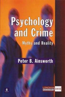 Psychology and Crime Myths and Reality