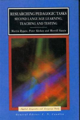 Researching Pedagogic Tasks 2nd Language Learning, Teaching and Testing