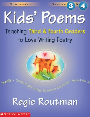Kids' Poems Teaching Third and Fourth Graders to Love Writing Poetry