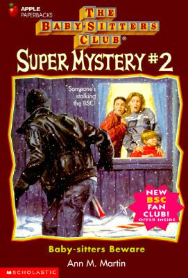 Baby-Sitters Beware: (The Baby-Sitters Club: Super Mystery Series #2)