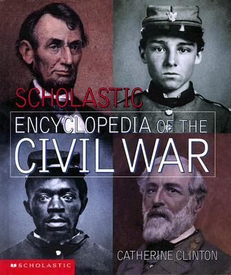 Scholastic Encyclopedia of the Civil War - Catherine Clinton - Hardcover