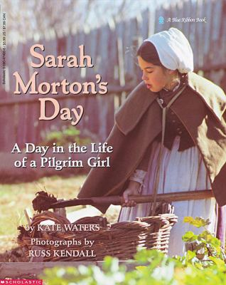 Sarah Morton's Day A Day in the Life of a Pilgrim Girl