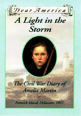 Light in the Storm The Civil War Diary of Amelia Martin