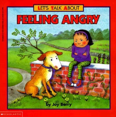 Let's Talk About: Feeling Angry - Joy Wilt Berry - Paperback