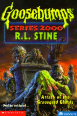 Attack of the Graveyard Ghouls (Goosebumps 2000 Series #11) - R. L. Stine - Paperback