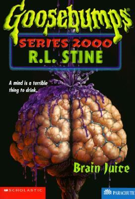 Brain Juice (Goosebumps 2000 Series #12) - R. L. Stine - Hardcover