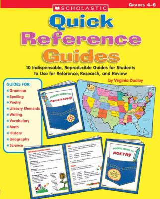 Quick Reference Guides: 10 Indispensable, Reproducible Guides for Students to Use for Reference, Research, and Review
