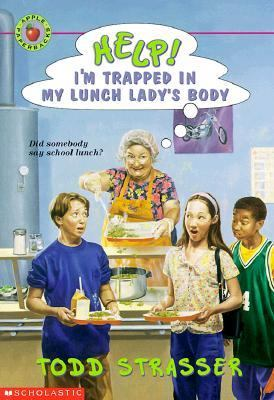 Help! I'm Trapped in My Lunch Lady's Body - Todd Strasser - Paperback