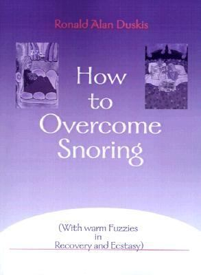 How to Overcome Snoring With Warm Fuzzies in Recovery and Ecstasy