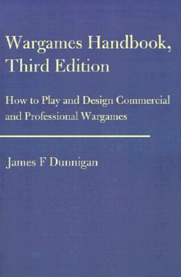 Wargames Handbook How to Play and Design Commercial and Professional Wargames