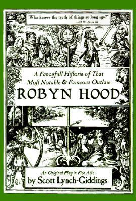 Fancyfull Historie of That Most Notable & Fameous Outlaw Robyn Hood