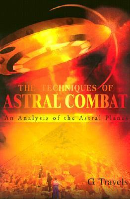 Techniques of Astral Combat An Analysis of the Astral Planes