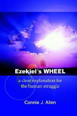 Ezekiel's Wheel A Clear Explanation for the Human Struggle