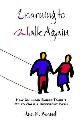 Learning to Walk Again How Guillain Barre Taught Me to Walk a Different Path