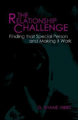 Relationship Challenge Finding That Special Person and Making It Work