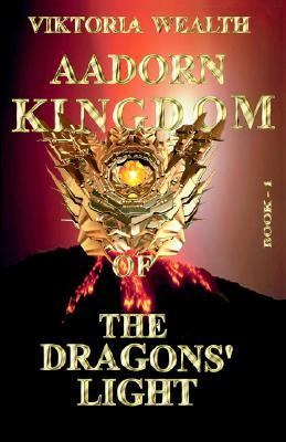 Aadorn Kingdom of the Dragons' Light Book I