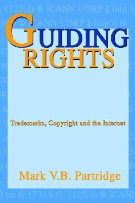 Guiding Rights Trademarks, Copyright and the Internet