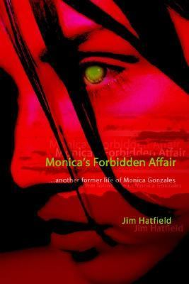 Monica's Forbidden Affair Another Former Life of Monica Gonzales