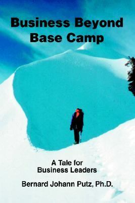 Business Beyond Base Camp A Tale For Business Leaders