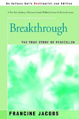 Breakthrough The True Story Of Penicillin