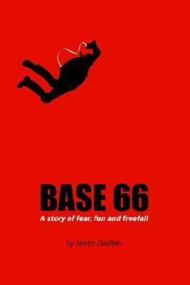 Base 66 A Story of Fear, Fun, and Freefall