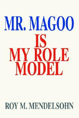 Mr. Magoo Is My Role Model