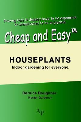 Cheap And Easytm Houseplants Indoor Gardening for Everyone.