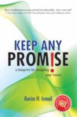 Keep Any Promise: a blueprint for designing and living your future