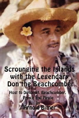Scrounging the Islands with the Legendary Don the Beachcomber