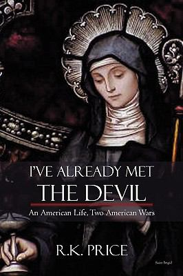I've Already Met The Devil: An American Life, Two American Wars