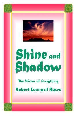 Shine and Shadow: The Mirror of Everything