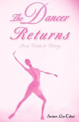 The Dancer Returns: From Victim to Victory