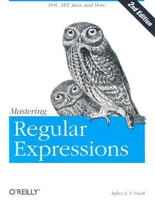Mastering Regular Expressions Powerful Techniques for Perl and Other Tools