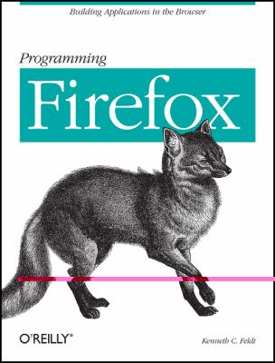 Programming Firefox Building Internet Applications With Xul