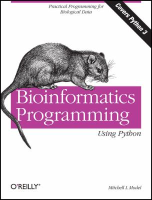 Bioinformatics Programming Using Python (Animal Guide)