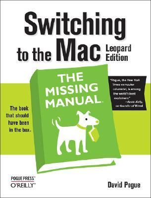 Switching to the MAC The Missing Manual, Leopard Edition